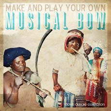 Make and Play your Own Musical Bow