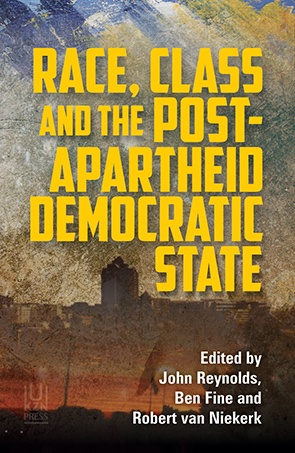 Race, Class and the Post-Apartheid Democratic State