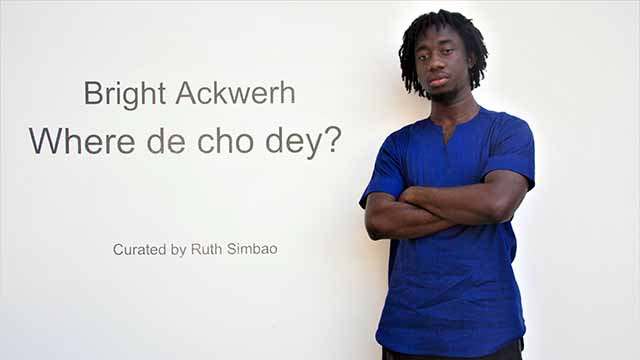 Bright Ackwerh: Where de cho dey. Photo: Prof Ruth Simbao